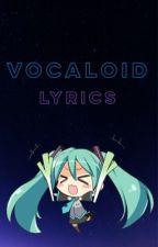 Vocaloid Lyrics  by queenkyary