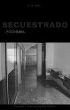 Secuestrado - YoonMin (+18) by airimei