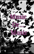 Music Or.... Music by ArwenMeldis