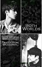 Both Worlds || 2jae || FR  by Kakarmy_