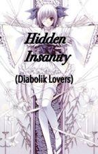 Hidden Insanity (Diabolik Lovers) by crazyjade814