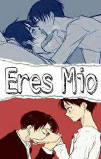 Eres Mio (Yaoi-Riren) by Pao-Aki