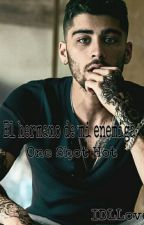 El hermano de mi enemiga (Zayn y tu) One Shot Hot by IDLLove