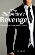 The Billionaire's Revenge ✅ by Wimbug