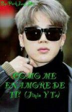COMO ME ENAMORE DE TI?  (Jimin Y Tu) by BTSySS501_35