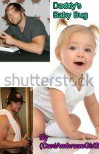 Daddy's Baby Bug (Dean Ambrose)  by DaniAmbroseGirl23