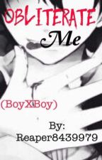 Obliterate Me (BoyXBoy) by Reaper8439979