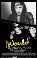I would. [Justin Bieber y tú](Sin editar) by 50sombrasBieber