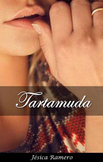 TARTAMUDA (Eleanor y Caleb) #1  #Wattys2016