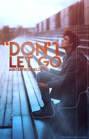 Don't Let Go by LoveConquersAll94