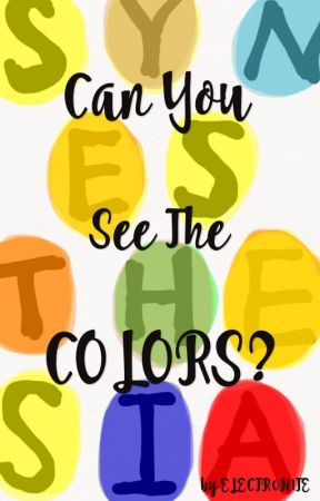 Synesthesia: Can You See The Colors? by ELECTR0N1TE