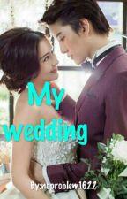 My Wedding by noproblem1622