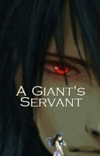 A Giant's Servant by Wolf_Flower