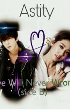 Love Will Never Wrong side B by Astity