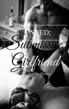 Wanted: Submissive Girlfriend ( Tagalog ) (Completed) ( Minor Editing ) by ChrisGrey4