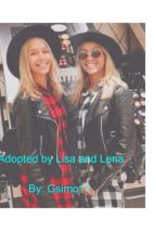 Adopted by Lisa and Lena - a Lisa and Lena fanfic by Gsimo11