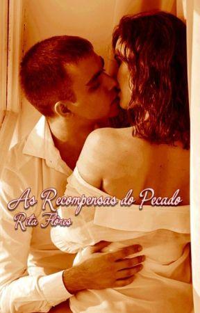 As Recompensas do Pecado by RitaFloress