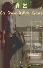 A-Z Carl Grimes X Male! Reader  by I_love_my_Sasha