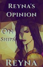 Reyna's Opinion On Ships by itsyapraetor