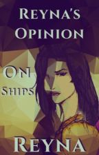 Reyna's Opinion On Ships by itsyapraetor