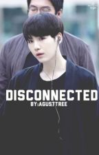 Disconnected || M.Y  by agusttree
