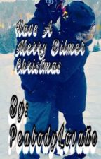 Have yourself a Merry Dilmer Christmas - Lovaticfanficawards Christmas one shot by PeabodyLovatic