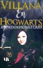 Una Villana En Hogwarts ▶HARRY POTTER by xxvkookmonsterxx