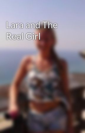 Lara and The Real Girl by Jilleigh