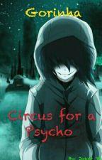 Circus for a Psycho ~Gorinha  by _Joker_99