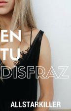 En Tu Disfraz (Julian Casablancas Fan Fiction) by AllStarKiller