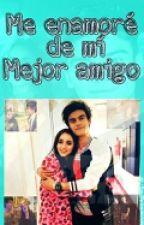 Me Enamore De Mi Mejor Amigo [Aguslina] by JosBernasconi