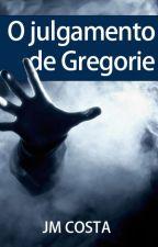 O Julgamento de Gregorie by JoseMauricioCosta