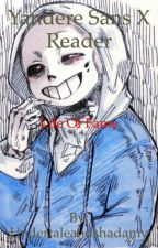 Yandere sans x reader the life of fame by Undertaleandshadamy