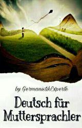 Deutsch für Muttersprachler by GermanistikExperte