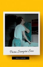 Para Sempre Seu(romance gay) by milla-sailor
