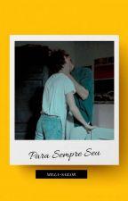Para Sempre Seu(romance gay) by milla-sailor