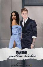 Married. 💍  ➺j.b  ♡ONESHOT♡ @yvnglatinapvssy-xo by Yvnglatinapvssy-xo