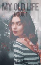 My old life-Teen wolf (Book 1) [Em Revisão] by Raeken12