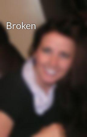 Broken by WillowScot