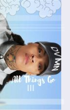 All Things Go by phuckyoug