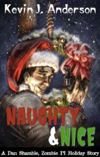 NAUGHTY & NICE: A Dan Shamble, Zombie PI Holiday Story by KevinJAnderson