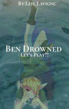Ben Drowned. Vamos jogar  by Leh_Lavigne