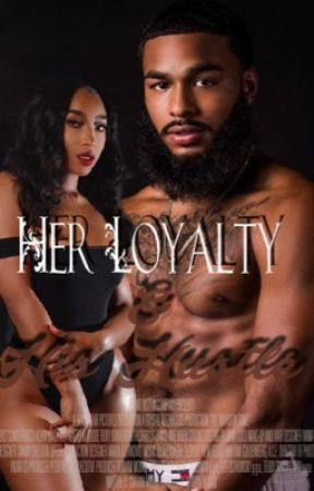 Her Loyalty & His Hustle  by Riaa_Jaee