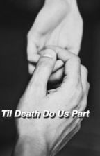 til' death do us part by gvldencc