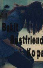 Bakit Bestfriend Ko Pa? (One shot) by misselainne