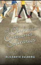 El Club De Los Corazones Solitarios(Elizabeth Eulberg) by DalilaMtz6542