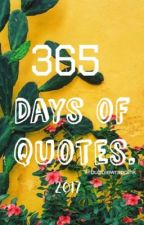 365 days of quotes. {2017} by shawnbxbe