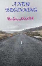 A New beginning by Sammy122298