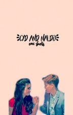 Cyd and Naldo one shots {SLOW UPDATES} by CyldoFanfics