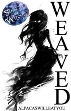 Shadow Weaver Trilogy: Weaved #1 by AlpacasWillEatYou